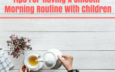 Tips For Having A Smooth Morning Routine With Children