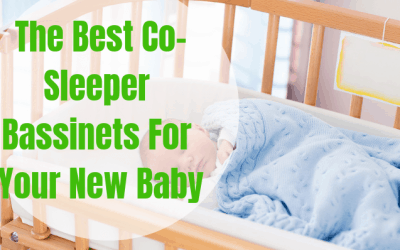 The 4 Best Co-Sleeper Bassinets for Your New Baby – Reviews and Recommendations