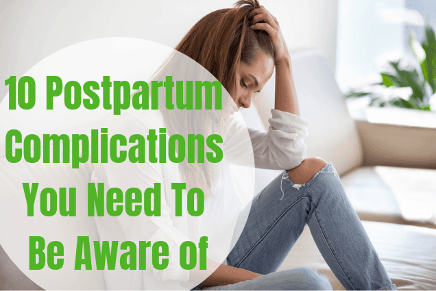 10 Postpartum Complications You Need To Be Aware of