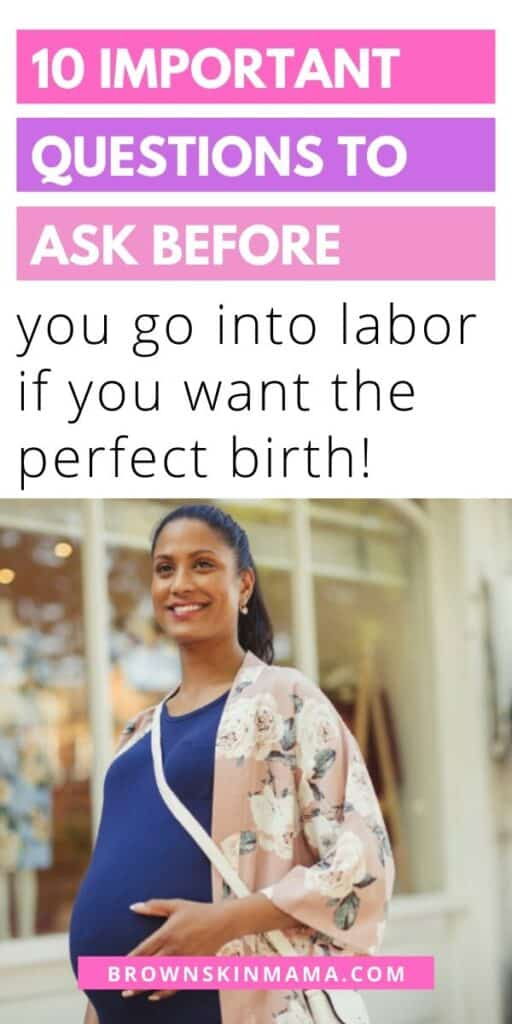 Questions you should ask before you go into labor